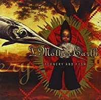 Scenery & Fish by I Mother Earth (1996-07-28)