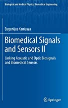 Biomedical Signals and Sensors II: Linking Acoustic and Optic Biosignals and Biomedical Sensors (Biological and Medical Physics, Biomedical Engineering)