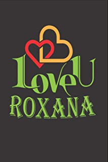 I Love You Roxana: Fill In The Blank Book To Show Love And Appreciation To Roxana For Roxana's Birthday Or Valentine's Day...