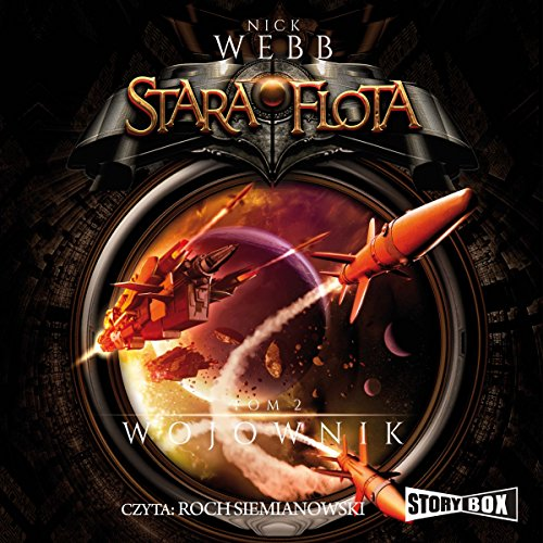 Wojownik     Stara flota 2              By:                                                                                                                                 Nick Webb                               Narrated by:                                                                                                                                 Roch Siemianowski                      Length: 9 hrs and 44 mins     Not rated yet     Overall 0.0