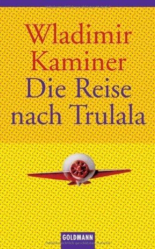 Die Reise nach Trulala von Wladimir Kaminer (1. Juni 2004) Taschenbuch