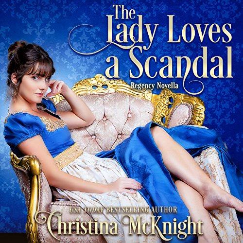 The Lady Loves a Scandal: Regency Novella audiobook cover art