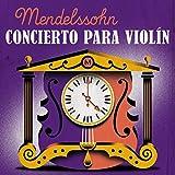 Mendelssohn Concierto para Violín
