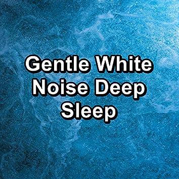 Gentle White Noise Deep Sleep