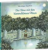 Der Hase mit den himmelblauen Ohren - Max Bolliger