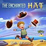 Childrens Books: The Enchanted Hat: Childrens books, books for kids, childrens books, childrens books