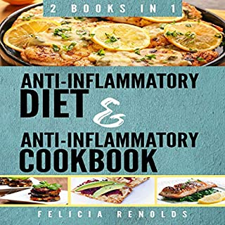 Anti-Inflammatory Diet and Anti-Inflammatory Cookbook: 2 Books in 1!                   By:                                                                                                                                 Felicia Renolds                               Narrated by:                                                                                                                                 Aimee McKenzie                      Length: 8 hrs and 25 mins     25 ratings     Overall 5.0
