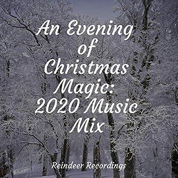 An Evening of Christmas Magic: 2020 Music Mix