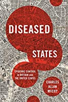 Diseased States: Epidemic Control in Britain and the United States