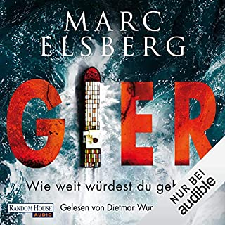 GIER - Wie weit würdest du gehen?                   By:                                                                                                                                 Marc Elsberg                               Narrated by:                                                                                                                                 Dietmar Wunder                      Length: 9 hrs and 46 mins     1 rating     Overall 3.0