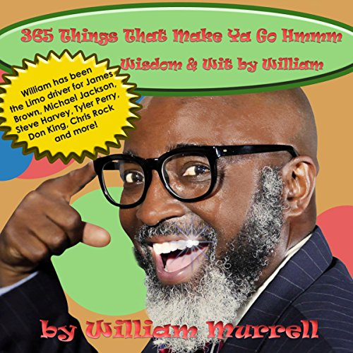 365 Things That Make Ya Go Hmmm, Wisdom & Wit by William audiobook cover art
