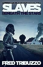 Slaves Beneath the Stars