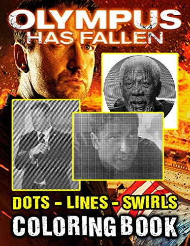 Olympus Has Fallen Dots Lines Swirls Coloring Book: Creature Adult Color Dots Lines Swirls Activity Books For Women And Men Relaxing