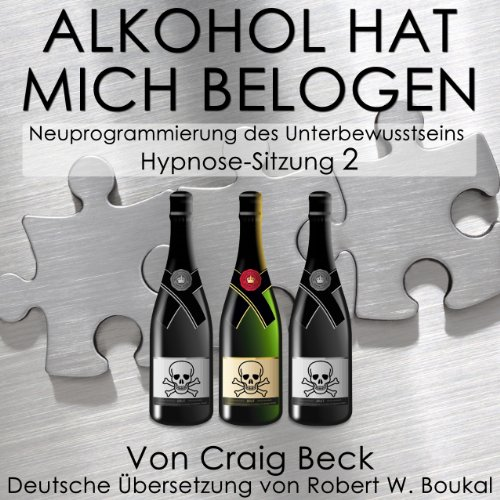 Alkohol Hat Mich Belogen [Alcohol Has Lied to Me (Session 2)] cover art