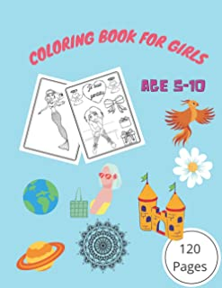 COLORING BOOK FOR GIRLS AGE 5-10: Shapes, Animals, Mermaid, Unicorn And More !