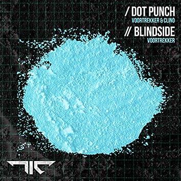 Dot Punch / Blindside