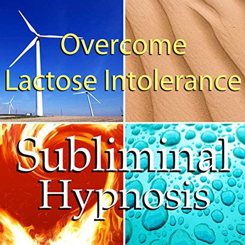 Overcome Lactose Intolerance Subliminal Affirmations audiobook cover art