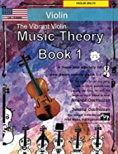 The Vibrant Violin Music Theory Book 1 - US Terms: A music theory book especially for violin players with easy to follow explanations, puzzles, and more! All you need to know for violin Grades 1-2.