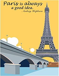 Paris is always a Good Idea Quote Print - 11x14 Unframed Wall Art - Great Gift for those passionate about France, Traveling and Life - Great Gift for Under $20