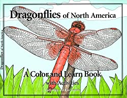 ragonflies of North America: A Color and Learn Book With Activities