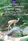 Southern California's Central Valley:San Bernardino, Bakersfield, Sequoia National Park, Big Bear Lake, Beaumont, Ontario (English Edition)