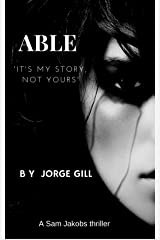ABLE: A Sam Jakobs thriller Kindle Edition