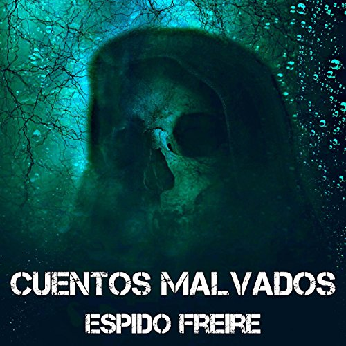 Cuentos malvados [Wicked Tales] audiobook cover art