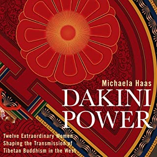 Dakini Power     Twelve Extraordinary Women Shaping the Transmission of Tibetan Buddhism in the West              Written by:                                                                                                                                 Michaela Haas                               Narrated by:                                                                                                                                 Veronica Newton                      Length: 9 hrs and 11 mins     Not rated yet     Overall 0.0