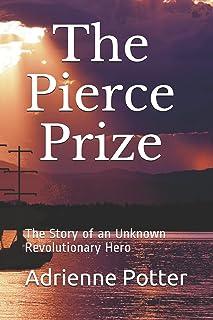 The Pierce Prize: The Story of a Revolutionary Hero