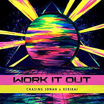 Work It Out (feat. Xerikai)