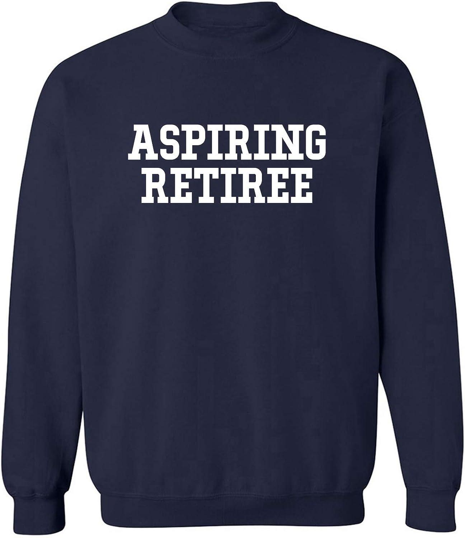 Aspiring Retiree Crewneck Sweatshirt