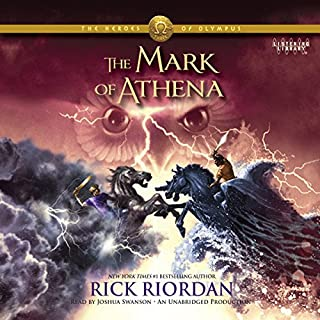 The Mark of Athena     The Heroes of Olympus, Book 3              By:                                                                                                                                 Rick Riordan                               Narrated by:                                                                                                                                 Joshua Swanson                      Length: 15 hrs and 8 mins     5,583 ratings     Overall 4.7