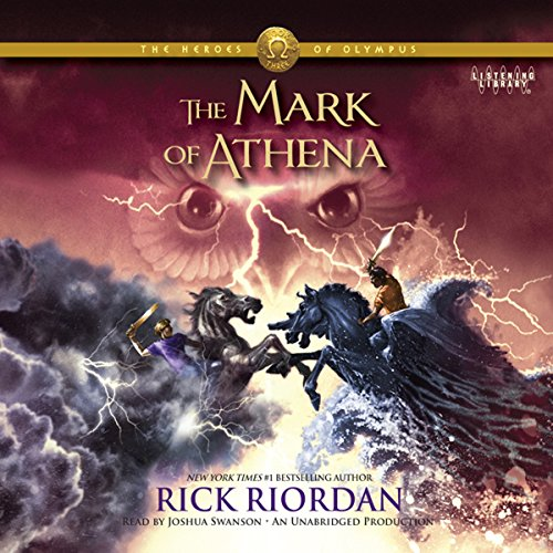 The Mark of Athena     The Heroes of Olympus, Book 3              By:                                                                                                                                 Rick Riordan                               Narrated by:                                                                                                                                 Joshua Swanson                      Length: 15 hrs and 8 mins     5,696 ratings     Overall 4.7