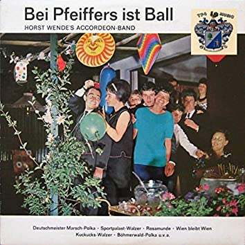 Bei Pfeiffers ist Ball