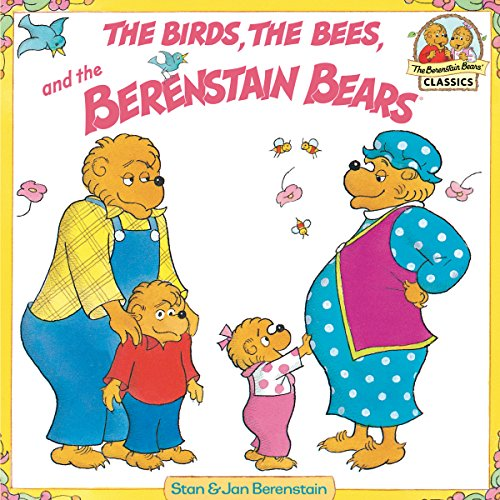 The Birds, the Bees, and the Berenstain Bears (First Time Books(R)) (English Edition)