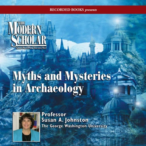 Myths & Mysteries in Archaeology audiobook cover art
