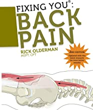 Fixing You: Back Pain 2nd edition: Self-Treatment for Back Pain, Sciatica, Bulging and Herniated Discs, Stenosis, Degenerative Discs, and other Diagnoses.