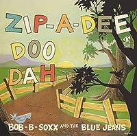 Zip-A-Dee-Doo-Dah by BOB B & THE BLUE JEANS SOXX (2015-09-09)