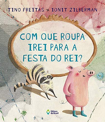 Com que roupa irei para a festa do rei? (Portuguese Edition)
