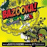 Bazooka! (feat. Ammona)