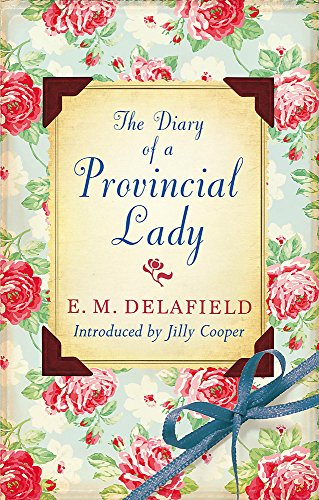 The Diary Of A Provincial Lady (Virago Modern Classics, Band 102)