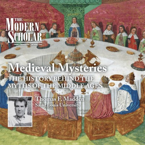 The Modern Scholar: Medieval Mysteries     The History Behind the Myths of the Middle Ages              By:                                                                                                                                 Professor Thomas F. Madden                               Narrated by:                                                                                                                                 Professor Thomas F. Madden                      Length: 4 hrs and 10 mins     97 ratings     Overall 4.3