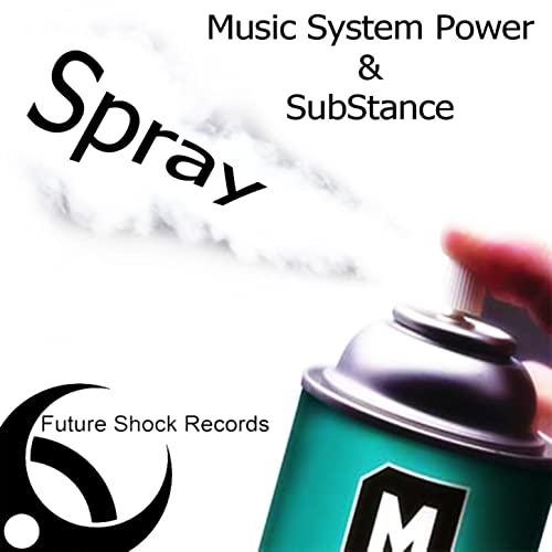Spray (Uplifting Mix) by SubStance Music System Power on
