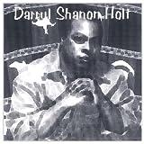 Darryl Shanon Holt by Holt, Darryl Shanon (2009-04-14?