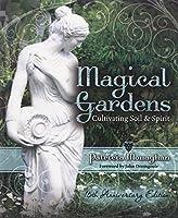 Magical Gardens: Cultivating Soil & Spirit