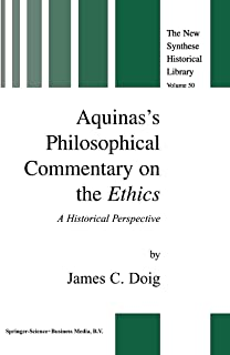Aquinas's Philosophical Commentary on the Ethics: A Historical Perspective (The New Synthese Historical Library Book 50) (English Edition)