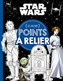 STAR WARS - Les Ateliers - Points à relier - .