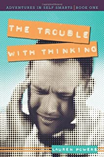 The Trouble with Thinking: Adventures in Self Smarts: Book One