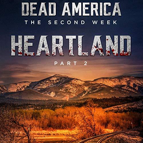 Dead America - Heartland Pt 2 Audiobook By Derek Slaton cover art