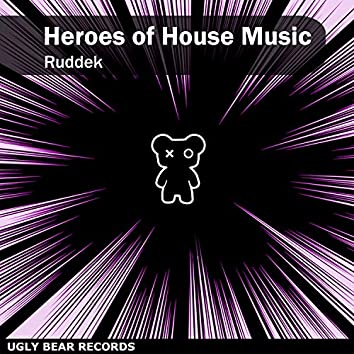 Heroes of House Music